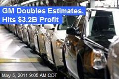 GM Doubles Estimates, Hits $3.2B Profit