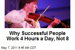 Why Successful People Work 4 Hours a Day, Not 8