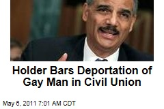 With Defense of Marriage Act in Question, Attorney General Eric Holder Bars Gay Couple's Deportation
