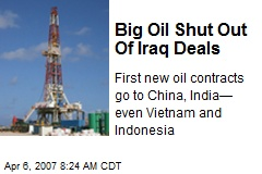 Big Oil Shut Out Of Iraq Deals