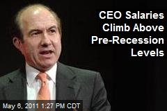 CEO Salaries Climb Above Pre-Recession Levels