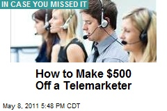 How to Make $500 Off a Telemarketer