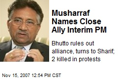 Musharraf Names Close Ally Interim PM