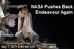 NASA Pushes Back Endeavour Again