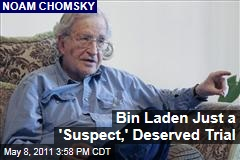 Noam Chomsky: Osama bin Laden Was Just a 'Suspect,' and Deserved 'Fair Trial'