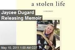 Jaycee Dugard Releasing Memoir