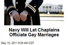 Navy Will Let Chaplains Officiate Gay Marriages