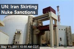 UN: Iran Skirting Nuke Sanctions