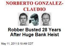 Norberto Gonzalez Claudio Busted 28 Years After Huge Bank Heist