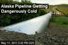 Alaska Pipeline Getting Dangerously Cold