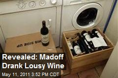 Revealed: Madoff Drank Lousy Wine