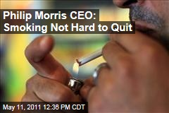 Philip Morris International CEO Says Tobacco, Smoking Not Hard to Quit