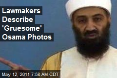 Lawmakers Describe 'Gruesome' Osama Photos