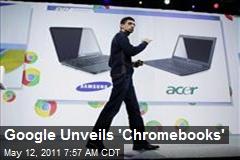 Google Unveils 'Chromebooks'