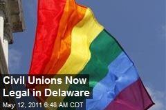 Civil Unions Now Legal in Delaware