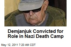 Demjanjuk Convicted for Role in Nazi Death Camp