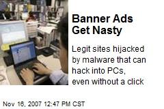 Banner Ads Get Nasty
