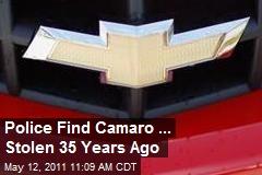 Police Find Camaro ... Stolen 35 Years Ago
