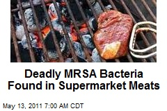 Deadly MRSA Bacteria Found in Supermarket Meats