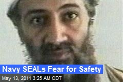 Navy SEALs Fear for Safety