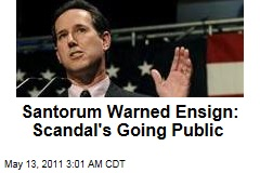 Rick Santorum Warned John Ensign: Sex Scandal Is Going Public