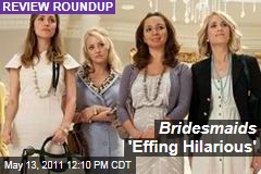 'Bridesmaids' Movie Review Roundup: Kristen Wiig, Maya Rudolph and Co. Are 'Hilarious'