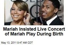 Nick Cannon: Mariah Carey Insisted Live Concert of Mariah Play During Birth