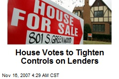 House Votes to Tighten Controls on Lenders