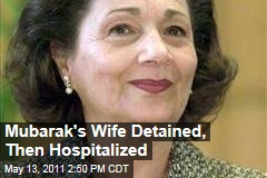 Suzanne Mubarak, Wife of Egypt's Former Leader Hosni Mubarak, Detained and Hospitalized