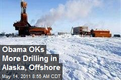 Obama OKs More Drilling in Alaska, Offshore