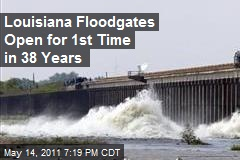 Louisiana Floodgates Open for 1st Time in 38 Years