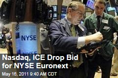 Nasdaq, ICE Drop Bid for NYSE Euronext