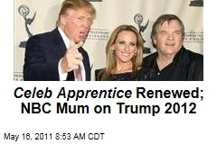 'Celebrity Apprentice' Renewed; NBC Mum on Donald Trump 2012 Presidential Campaign