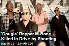 'Teach Me How to Dougie' Rapper M-Bone Killed in Drive-By