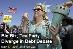 Big Biz, Tea Party Diverge in Debt Debate