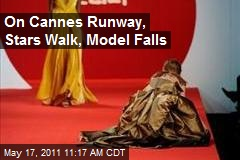 On Cannes Runway, Stars Walk, Model Falls