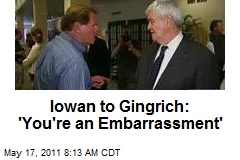 Iowan to Gingrich: 'You're An Embarrassment'