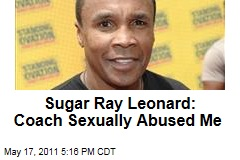 Sugar Ray Leonard Autobiography: Coach Sexually Abused Me