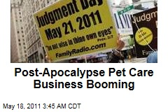 May 21 Prediction Boosts Business for Post-Apocalypse Pet Care Company