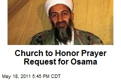 Church to Honor Prayer Request for Osama