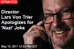 Director Lars Von Trier: I'm Actually a Nazi