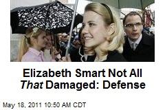 Elizabeth Smart Not All That Damaged: Defense