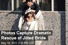 Photos Capture Dramatic Rescue of Jilted Bride