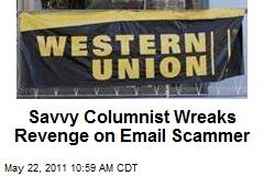 Savvy Columnist Wreaks Revenge on Email Scammer