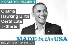 Obama Selling Birth Certificate T-Shirts
