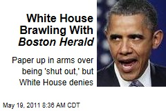 White House Brawling With Boston Herald
