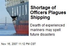 Shortage of Officers Plagues Shipping