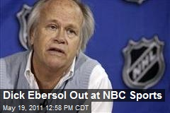 Dick Ebersol Out at NBC Sports