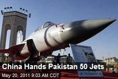 China Hands Pakistan 50 Jets