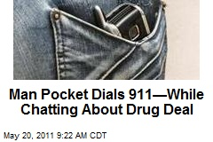 Man Pocket Dials 911—While Chatting About Drug Deal